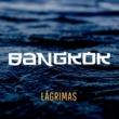 Bangkok Lagrimas