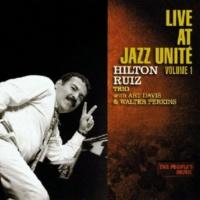 Hilton Ruiz Trio/Art Davis/Walter Perkins The People's Music - Live at Jazz Unité, Vol. 1