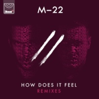 M-22 How Does It Feel [Remixes]