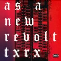 As A New Revolt TXRX