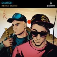 Dimatik & Uberjakd Shakuchi