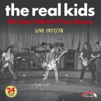 The Real Kids We Don't Mind If You Dance