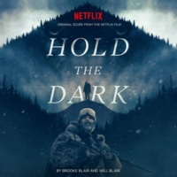 Brooke Blair & Will Blair Hold The Dark (Original Score from the Netflix Film)