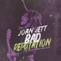 Joan Jett Bad Reputation (Music from the Original Motion Picture)