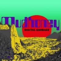 Mudhoney Digital Garbage