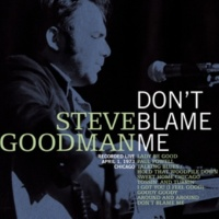 Steve Goodman Don't Blame Me (Live)
