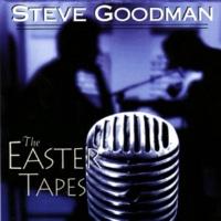 Steve Goodman The Easter Tapes