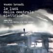 Vasco Brondi/Le luci della centrale elettrica