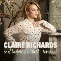 Claire Richards End Before We Start (Remixes)
