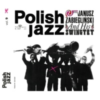 Janusz Zabieglinski Swingtet Janusz Zabieglinski And His Swingtet (Polish Jazz vol. 9)