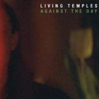 Living Temples Against the Day