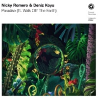 Nicky Romero & Deniz Koyu ft. Walk Off The Earth Paradise