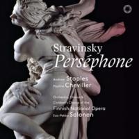 エサ=ペッカ・サロネン(指揮) フィンランド国立歌劇場管弦楽団 ストラヴィンスキー:「ペルセフォーヌ」第2場:地下世界のペルセフォーヌ~Pauvres ombres desesperees