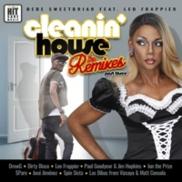 BeBe Sweetbriar/Leo Frappier Cleanin' House (The Remixes Part Three)