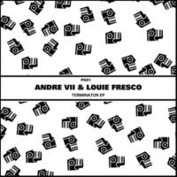 Andre VII & Louie Fresco Terminator