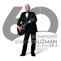 Enrique Guzmán 60 Aniversario En Vivo [En Vivo/Vol.2]