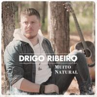 Drigo Ribeiro Muito Natural