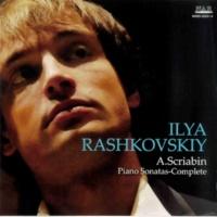 イリヤ・ラシュコフスキー スクリャービン:ピアノ・ソナタ全集
