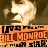 Bill Monroe Live from Mountain Stage: Bill Monroe