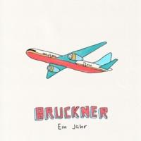 Bruckner Ein Jahr