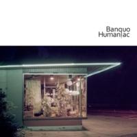 Banquo Humaniac
