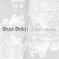 Death Defier The Body the Well