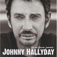 Johnny Hallyday Ca ne finira jamais (Deluxe Version)