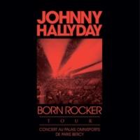 Johnny Hallyday Born Rocker Tour (Concert au Palais Omnisports de Paris Bercy) [Live]