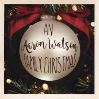 Aaron Watson An Aaron Watson Family Christmas