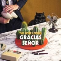 The Sore Losers Gracias Señor