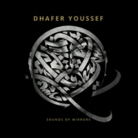 Dhafer Youssef Sounds Of Mirrors