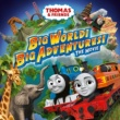 Thomas & Friends/The Cast of Big World! Big Adventures! Where in the World is Thomas?