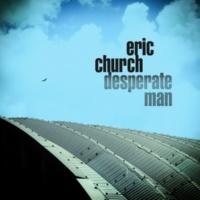 エリック・チャーチ Desperate Man