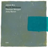 Jakob Bro/Thomas Morgan/ジョーイ・バロン Bay Of Rainbows [Live At The Jazz Standard, New York / 2017]