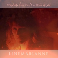 Line Marianne Everybody Here Wants a Piece of You / Lack of Time