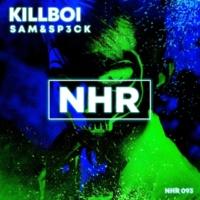 SAM&SP3CK Killboi