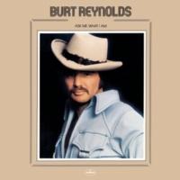Burt Reynolds Ask Me What I Am