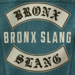 BRONX SLANG High Alert