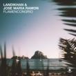 Landikhan&Jose Maria Ramon Flamencongrio