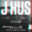 J Hus Did You See (Philip Emilio Remix)