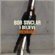 Bob Sinclar I Believe (Boostedkids Remix)