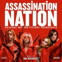 Ian Hultquist Assassination Nation (Original Motion Picture Soundtrack)