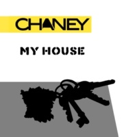 Chaney My House