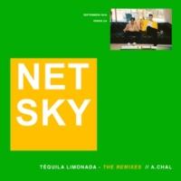 Netsky/A.CHAL Téquila Limonada (feat.A.CHAL) [Remixes]
