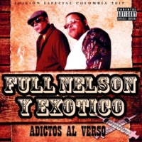 Full Nelson&Exotico Adictos al Verso
