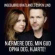 Ingebjørg Bratland/エスペン・リンド Nærmere deg, min Gud