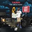 Tarm Wrong Way (feat. Mulla Stackz)