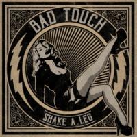 Bad Touch Shake A Leg