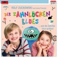 Rolf Zuckowski und seine Freunde Der Zahnlückenblues … und die Zahnfee lässt grüßen