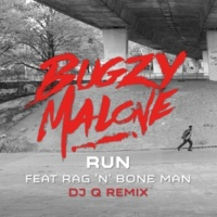 Bugzy Malone Run (feat. Rag'n'Bone Man) [DJ Q Remix]